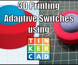 Create Adaptive Switches With TinkerCAD and 3D Printing