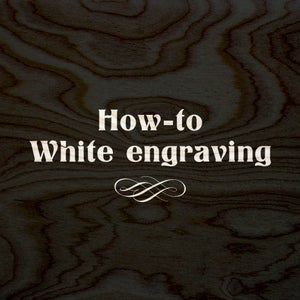 How-to: White Engraving