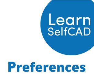 1.4. Preferences | Learn SelfCAD