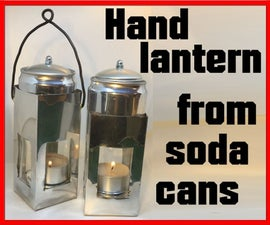 Hand Lantern From Soda Cans
