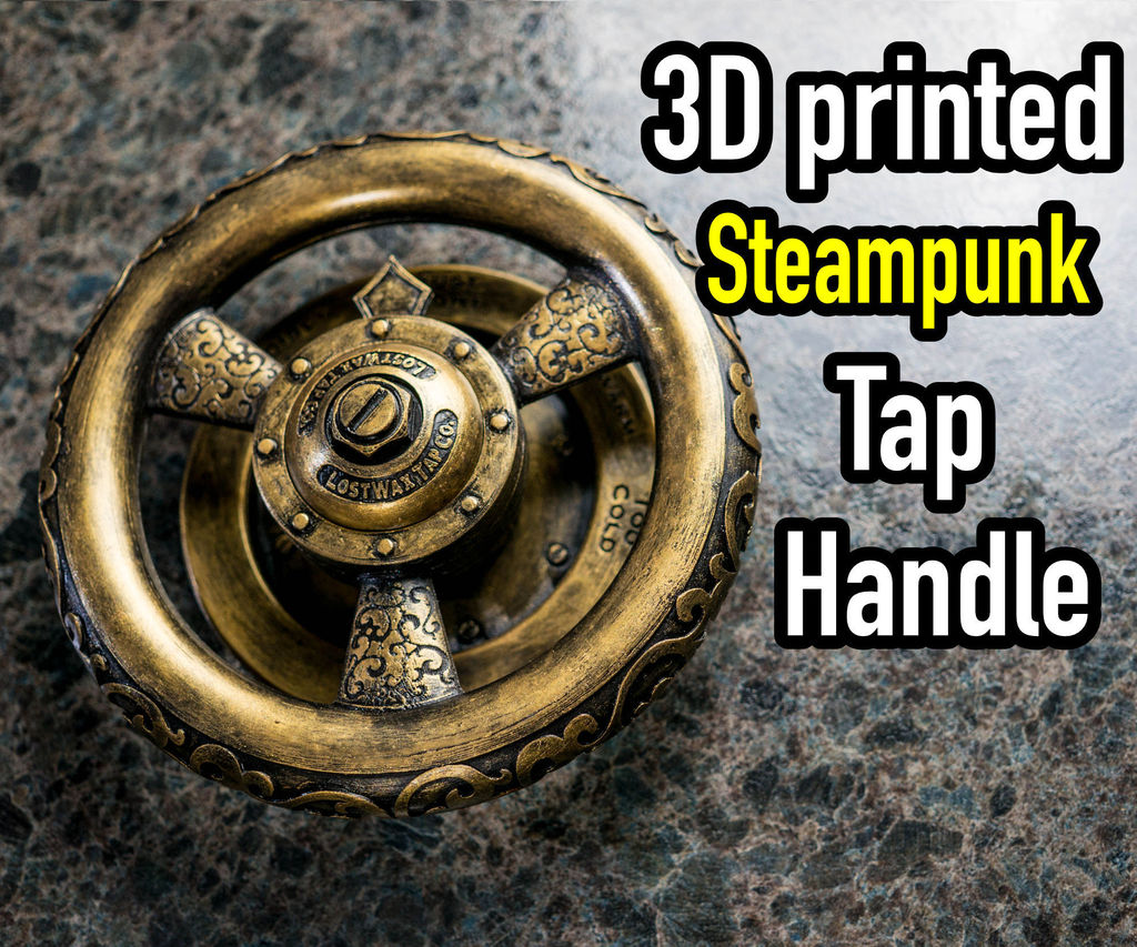 3D Printing Project: Steampunk Tap Valve Handle