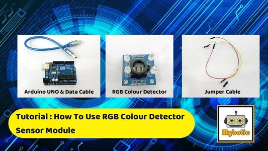 Tutorial : How to Use RGB Colour Detector Sensor by Using Arduino Uno