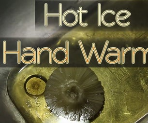 Hot Ice Experiment   the Hand Warmer
