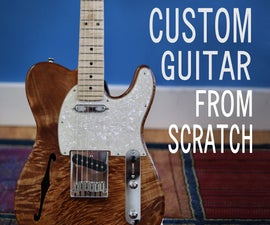 Semi-Acoustic Electric Guitar From Scratch
