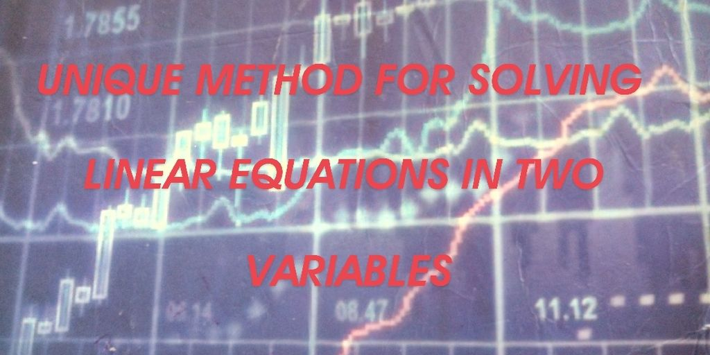 Picture of Unique Method for Solving Linear Equations in Two Variables