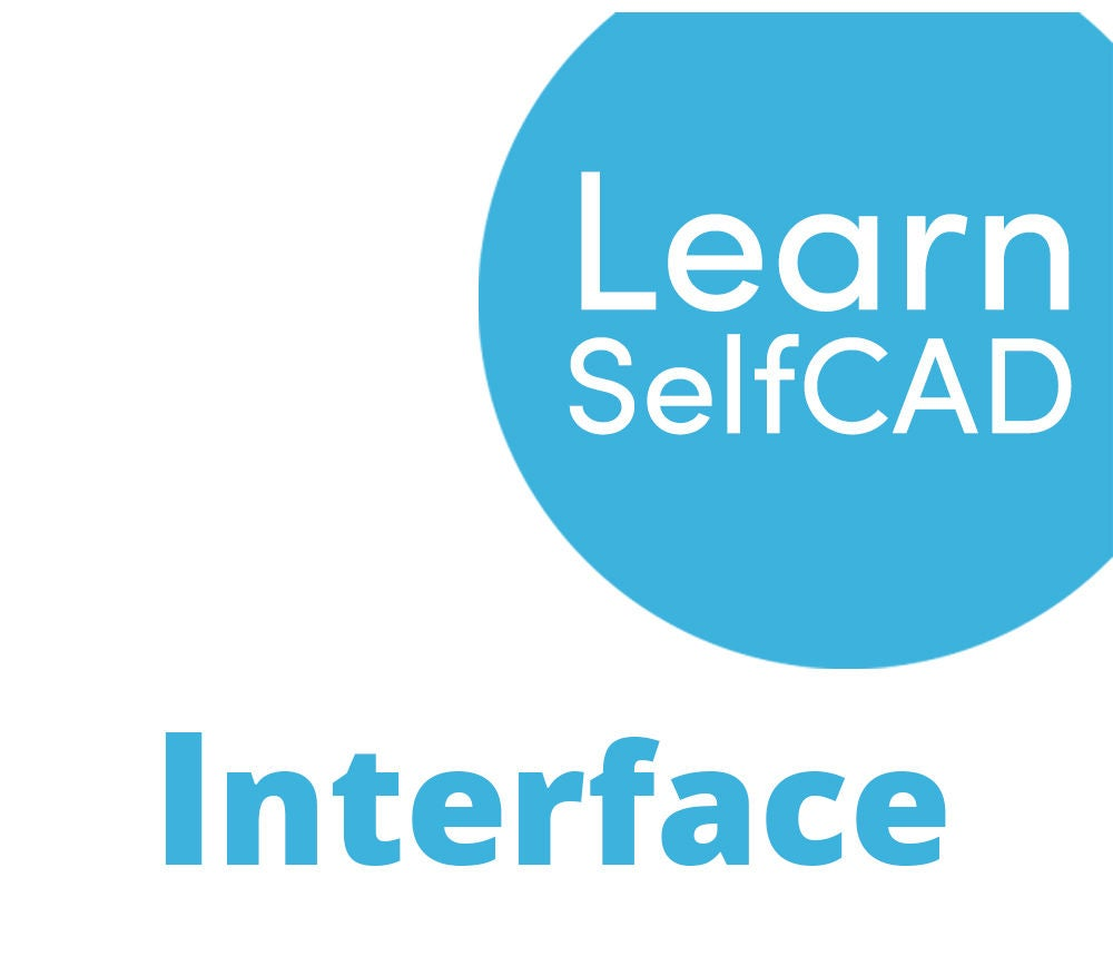 Picture of 1.2. Interface | Learn SelfCAD