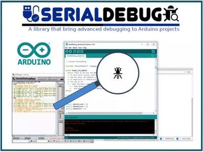 Advanced Serial Debugging for Arduino IDE