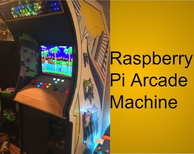 Raspberry Pi Arcade Machine