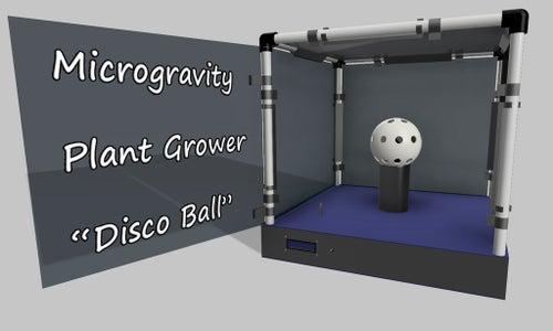 "Microgravity Plant Grower ""Disco Ball"""