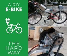 Electric Bike  - the HARD Way