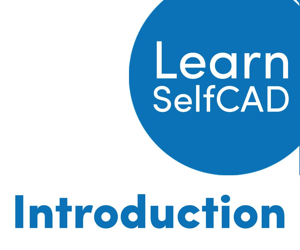 1.1. Introduction | Learn SelfCAD
