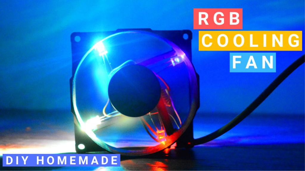 Picture of How to Make RGB LED Fan for Computer