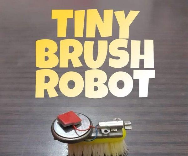TINY BRUSH ROBOT (easy to Make,runs Like a Car)