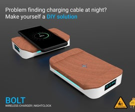 Bolt - DIY Wireless Charging Night Clock (6 Steps)