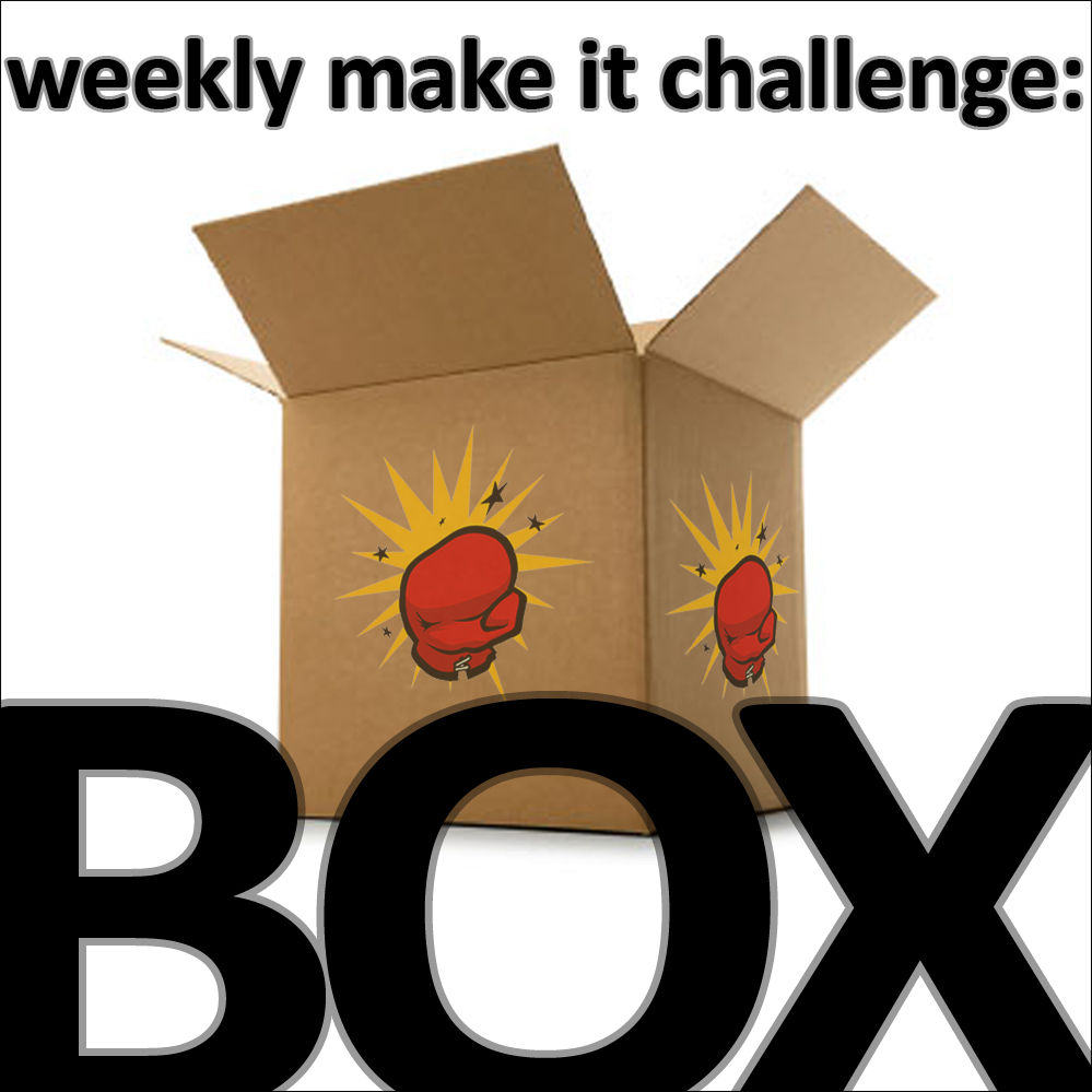 Picture of OFFICIAL RULES - Weekly Make It Challenge: Box