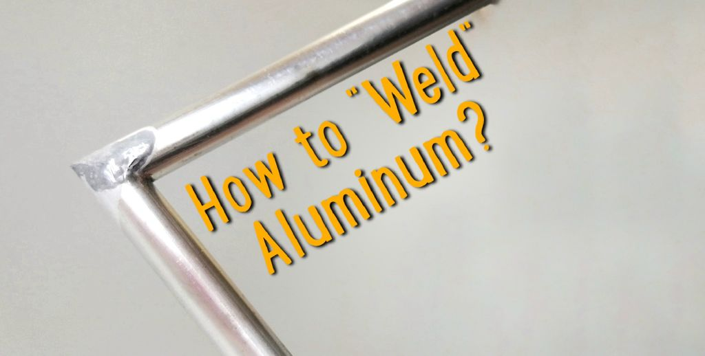 Picture of How to Weld Aluminum at Home Without Argon