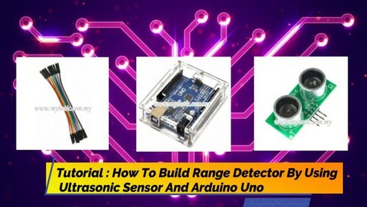 Tutorial: How to Build Range Detector Using Arduino Uno and Ultrasonic Sensor