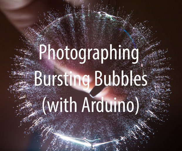 Photography of Bursting Bubbles Using an Arduino
