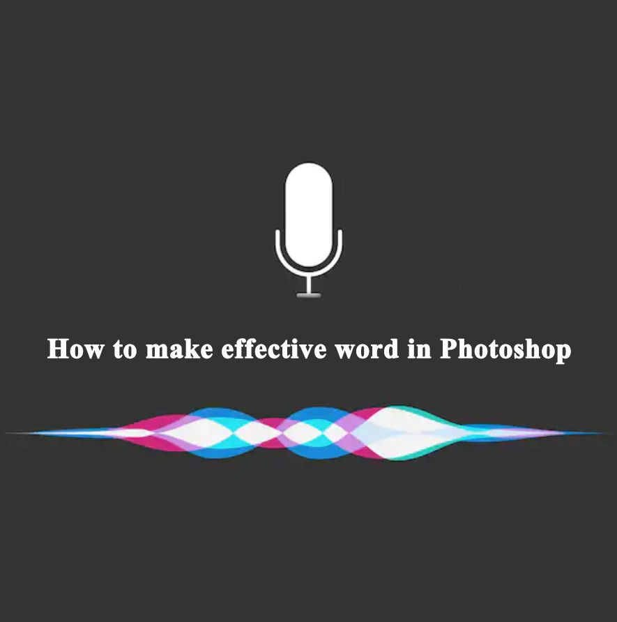 Picture of How to Make Effective Word in Photoshop