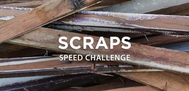 Scraps Speed Challenge