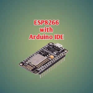 Getting Started With ESP8266 / Nodemcu With Arduino IDE