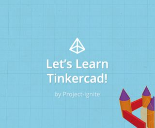 Let's Learn Tinkercad!