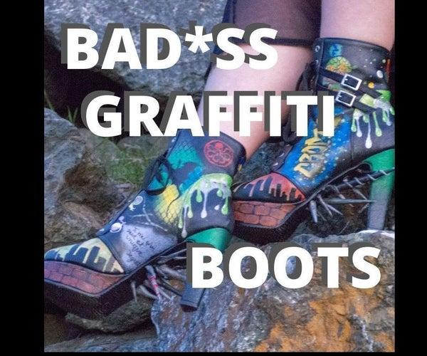 Bad*ss Graffiti Boots