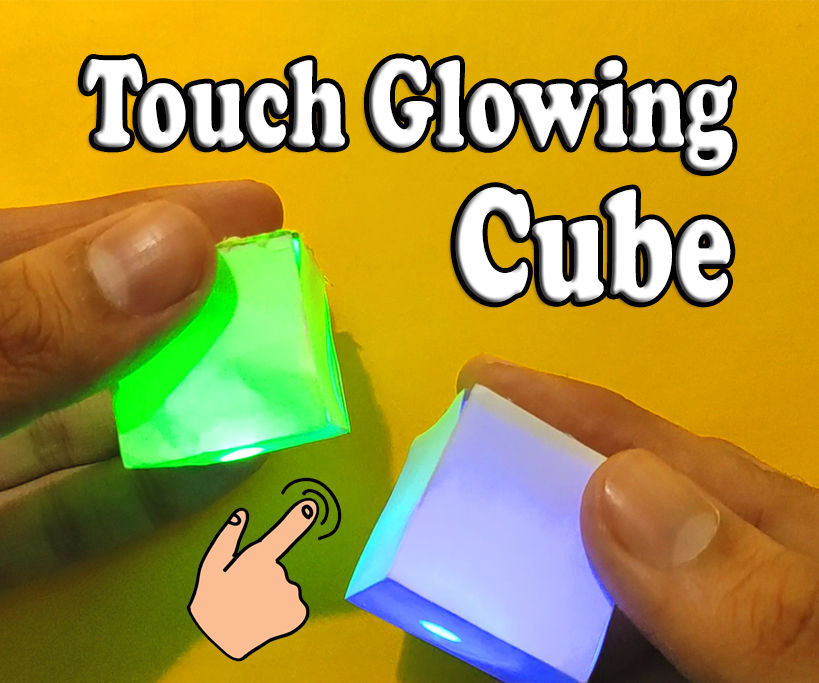 Make a Touch Glowing Cube || Touch Sensor Application