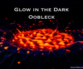 Glow in the Dark  Oobleck