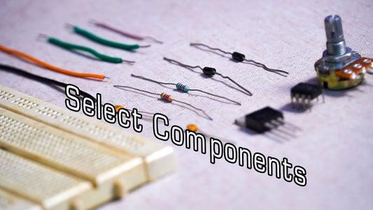Select Proper Components