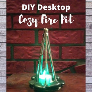 DIY Cozy Desktop Fire Pit