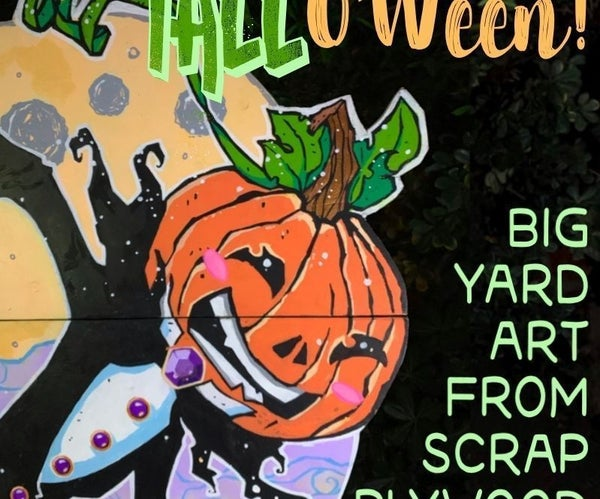 TALL-O'Ween: BIG Yard Art From Scrap Plywood