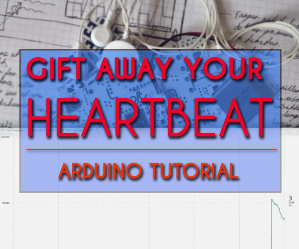 Gift Away Your Heartbeat for Valentines Day! | Arduino Tutorial