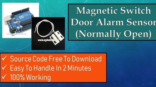 Magnetic Switch Door Alarm Sensor, Normally Open, Simple Project, 100% Working, Source Code Given