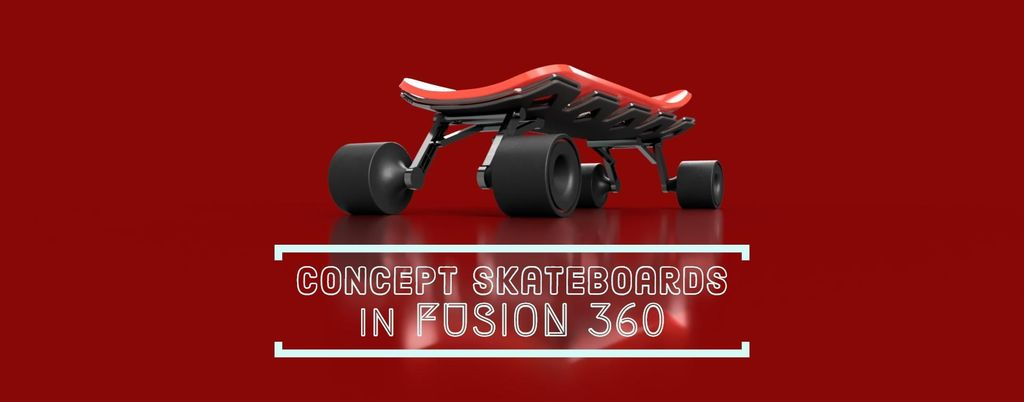 Picture of Modelling and Rendering Concept Skateboards in Fusion 360