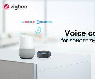 SONOFF Adds Alexa and Google Home Voice Control to ZigBee Smart Devices