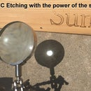 CNC Etching With the Sun