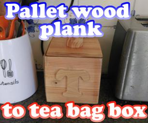 Pallet Plank to Tea-bag Box