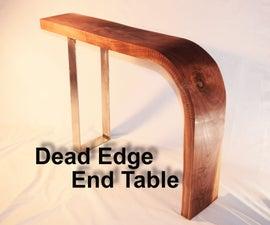 Dead Edge End Table