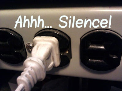 Plug It Back In, and Enjoy the Silence!