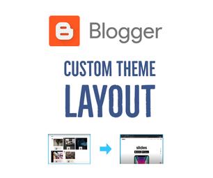 Blogger.com Custom Theme Layouts