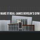 Make It Real: James Develin's Gym