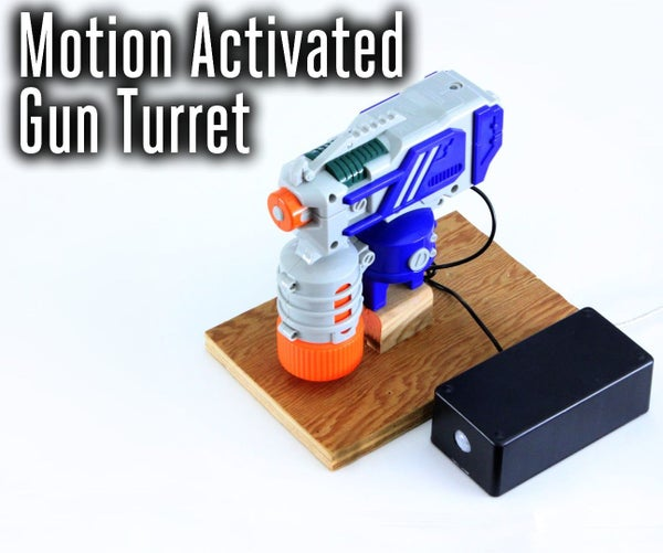 Motion Activated Gun Turret