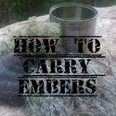 How to Carry Embers