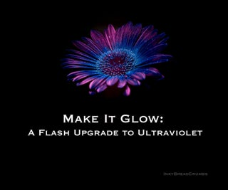 Make It Glow: a Flash Upgrade to Ultraviolet
