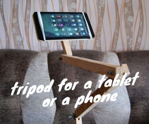 DIY Tripod for a Tablet or a Phone