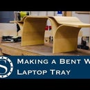 Making a Bent Wood Laptop Tray