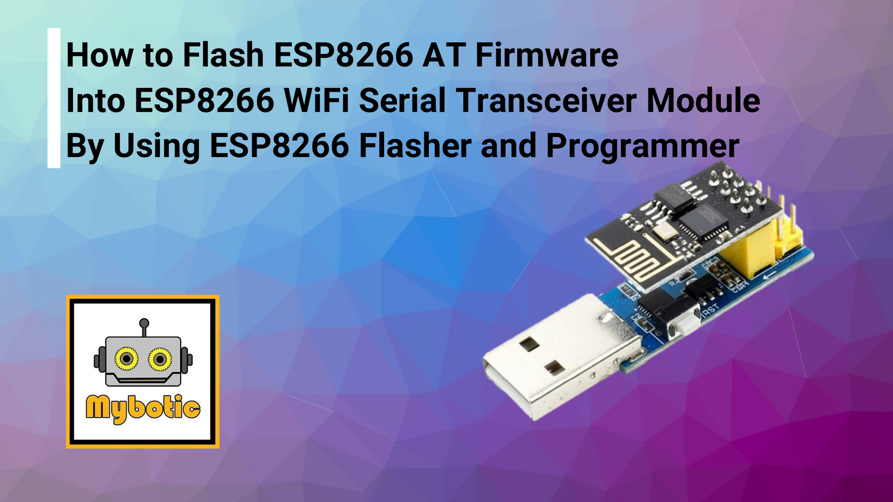 How to Flash or Program ESP8266 AT Firmware by Using ESP8266 Flasher and Programmer, IOT Wifi Module