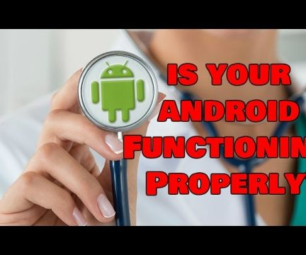 How to Check If Your Android Device Is Functioning Properly?