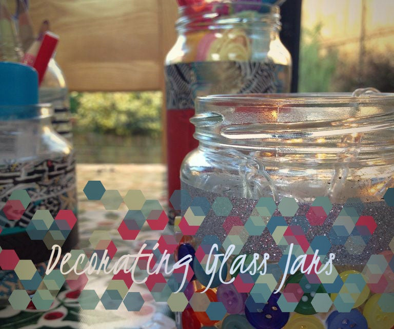 Decorating Glass Jars 7 Steps With Pictures Instructables